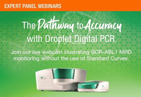Expert Panel Webinars. The Pathway to Accuracy with Droplet Digital PCR. Join our live webcast illustrating BCR-ABL MRD monitoring without the use of standard curve.